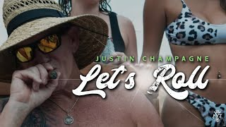 Justin Champagne Let's Roll