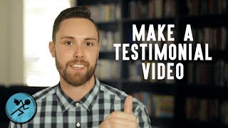 How to Make an Effective Testimonial Video