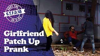 Girlfriend Patch Up Prank On Strangers - Ganda Aashiq Prank - STFU18 (Pranks In India)