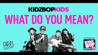 Kidz bop kids - what do you mean [ kidz bop 31]