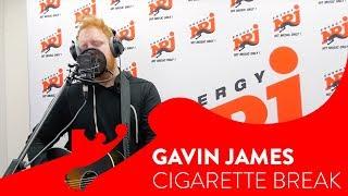 Gavin James - Cigarette Break - Live @ ENERGY