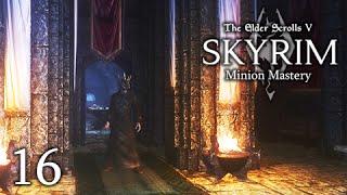 """Skyrim: Minion Mastery 16 """"My Glorious Crown"""""""
