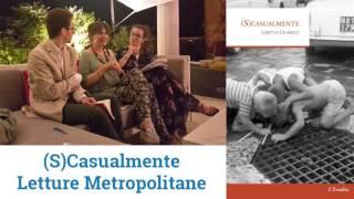 (S)Casualmente, Letture Metropolitane Live estate con Loretta Cavaricci