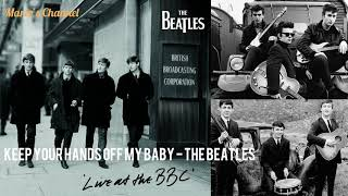 The Beatles - Keep Your Hands off My Baby (Remastered)
