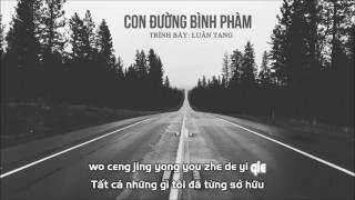 [Vietsub + Kara] Con đường bình phàm (平凡之路) - Luân Tang (伦桑)