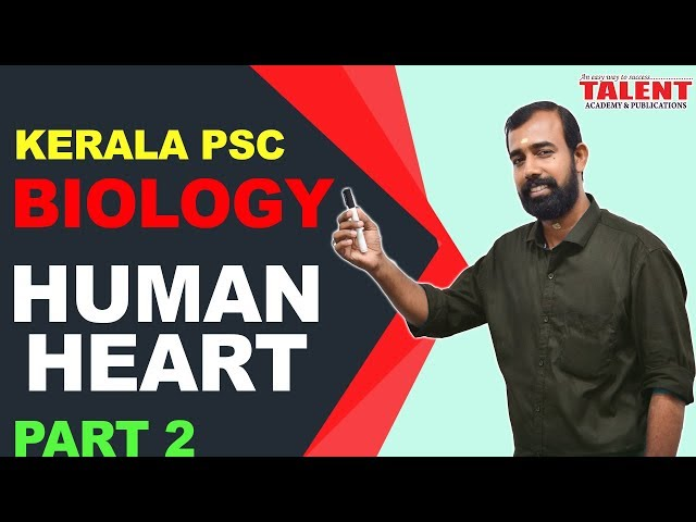 Kerala PSC Biology for University Assistant Exam-Human Heart(Part 2)-Degree Level-Talent Academy