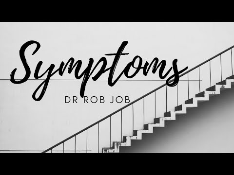 Dr. Rob Job - Symptoms