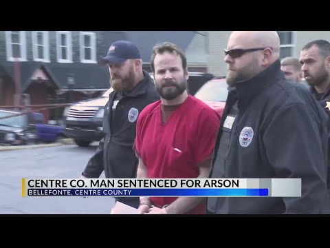 Centre Co. man sentenced for firebombing County Courthouse and Sheriff's Office