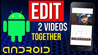 How To Edit Two Videos Together on Android - YouCut Basics