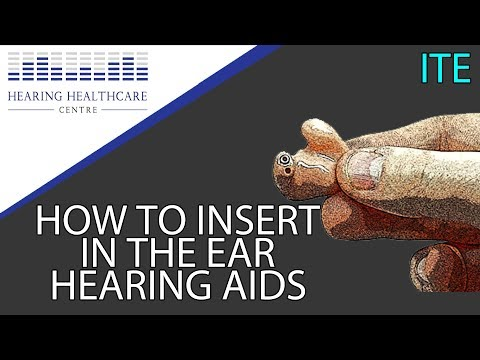 How To Insert In The Ear Hearing Aids (ITE)