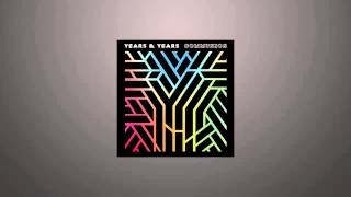 Years & Years - Eyes Shut (Album Version) HQ