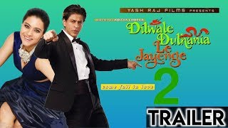 """Dilwale Dulhania Le Jayenge 2 Trailer"" Official  