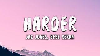 Jax Jones, Bebe Rexha   Harder (Lyrics)