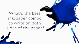What's The Best Ink/Paper Combo To Write On Both Sides Of The Paper? - Q&A Slices
