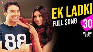 Ek Ladki | Full Song | Mere Yaar Ki Shaadi Hai | Uday Chopra