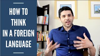 How To Think In A Foreign Language | My BEST Tip
