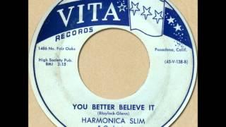 HARMONICA SLIM - YOU BETTER BELIEVE IT [Vita 138] 1956