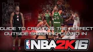 Guide To Create Perfect 'Outside' SG | NBA 2K16 Tutorial
