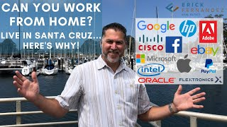 If you can work from home, live in Santa Cruz!
