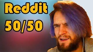 Reddit 50/50 Challenge (UNCENSORED)