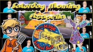 The Magic School Bus - Saturday Morning Acapella
