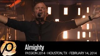 "Chris Tomlin - ""Almighty"" [Live @ Passion 2014] HD"