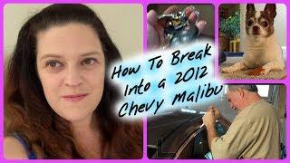 How To Break Into a 2012 Chevy Malibu