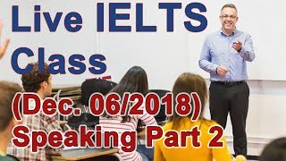 IELTS Live Class - Speaking Part 2 - Example and Strategy