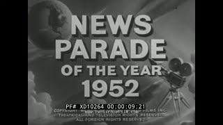 """"""" NEWS PARADE OF THE YEAR 1952 """"  THE FLYING ENTERPRISE   GEOJE ISLAND  EISENHOWER ELECTED  XD10264"""