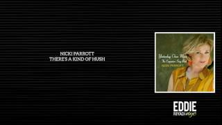 NICKI PARROTT - THERE'S A KIND OF HUSH