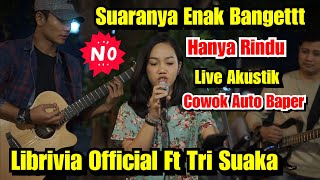 Hanya Rindu Andmesh   Tri Suaka Ft Librivia Official
