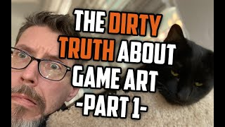 The Dirty Truth About Game Art - Part 1