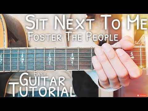 Sit Next To Me Foster The People Guitar Tutorial // Sit Next To Me Guitar // Guitar Lesson #517