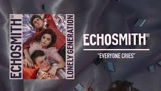 "Video thumbnail of ""Echosmith - ""Everyone Cries"" (Official Audio)"""