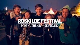 Planet Roskilde: The Orange Feeling (Part VI)