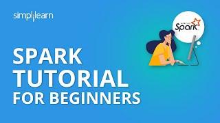 Spark Tutorial For Beginners   Big Data Spark Tutorial   Apache Spark Tutorial   Simplilearn