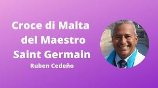 CROCE DI MALTA DEL MAESTRO SAINT GERMAIN