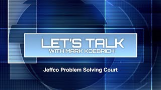 Preview image of Let's Talk with Mark Koebrich - Jeffco Problem Solving Court