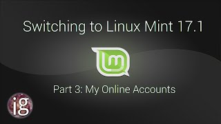 Switching to Linux Mint 17.1 - Part 3