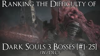 Ranking the Difficulty of the Dark Souls 3 Bosses (w/Ashes of Ariandel & The Ringed City)