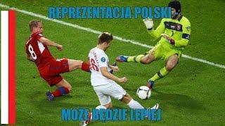 Reprezentacja Polski - Może będzie lepiej (EURO 2016)
