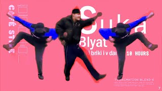 """""""S"""" stands for """"suka blyat"""" 10 Hours"""