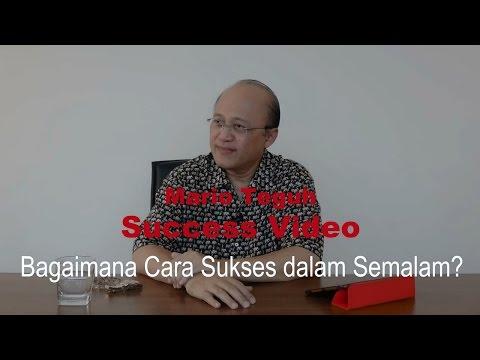 Video Bagaimana Cara Sukses dalam Semalam? - Mario Teguh Success Video