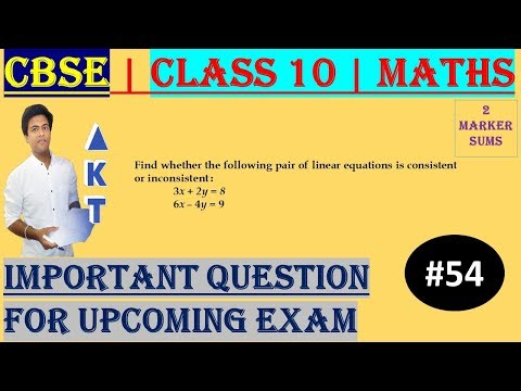 #54 CBSE | 2 Marks | Find whether the following pair of linear equations is consistent or inconsistent : 3x + 2y = 8 6x – 4y = 9 | Class X | IMPORTANT
