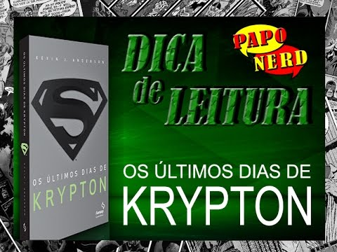 Dica de Leitura: Os Últimos Dias de Krypton   #PN.21