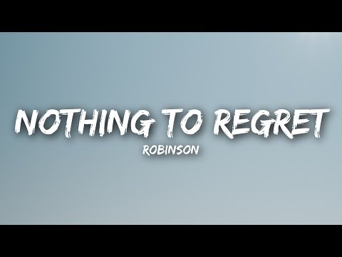 Robinson Nothing To Regret