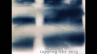Tapping the Vein - Crushing