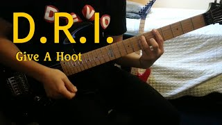 D.R.I. - Give A Hoot Guitar Cover