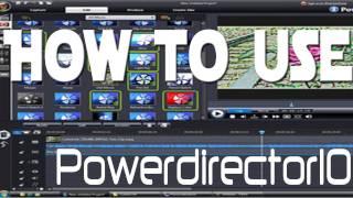 How to Use - Cyberlink Powerdirector 10