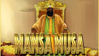 Mansa Musa: The Richest African King to Ever Live